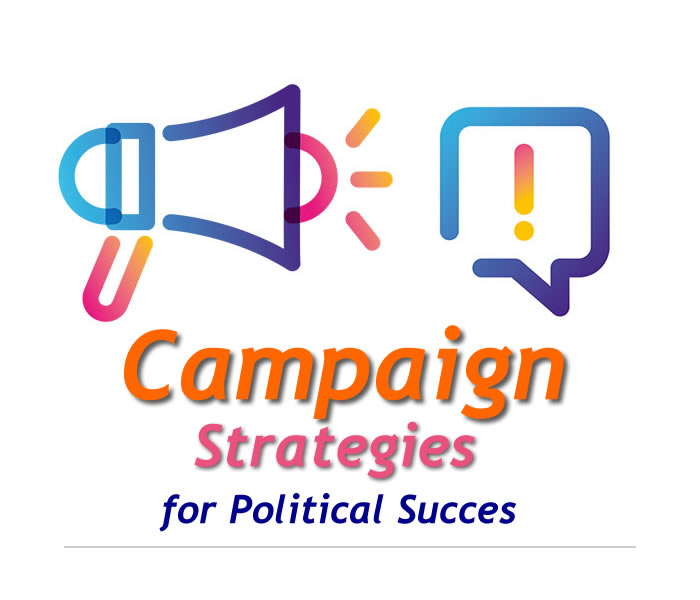 You are currently viewing CAMPAIGN STRATEGIES FOR POLITICAL SUCCESS