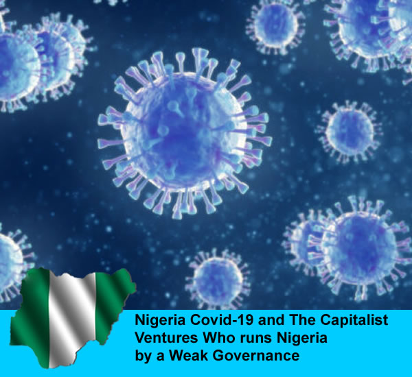 You are currently viewing Nigeria Covid-19 and The Capitalist Ventures Who runs Nigeria by a Weak Governance.   By Mazi Godson Azu.